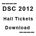 dsc 2012 hall ticket
