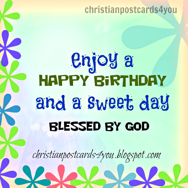 birthday free christian card for a special friend, sister, brother, son, wishing blessings. Nice image.