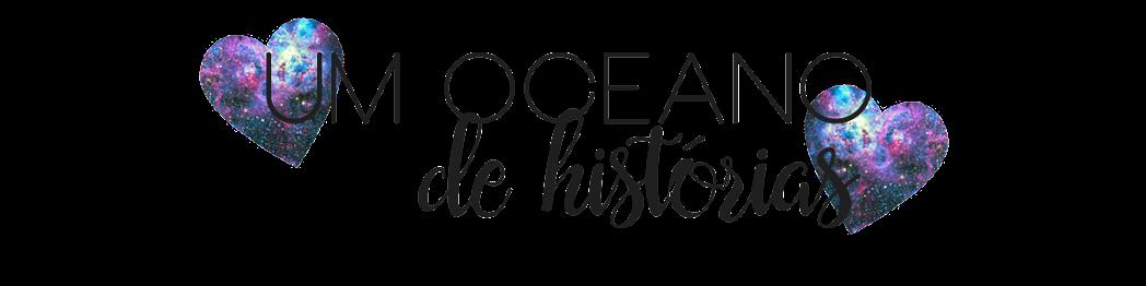 Um Oceano de Histórias | Blog Literário