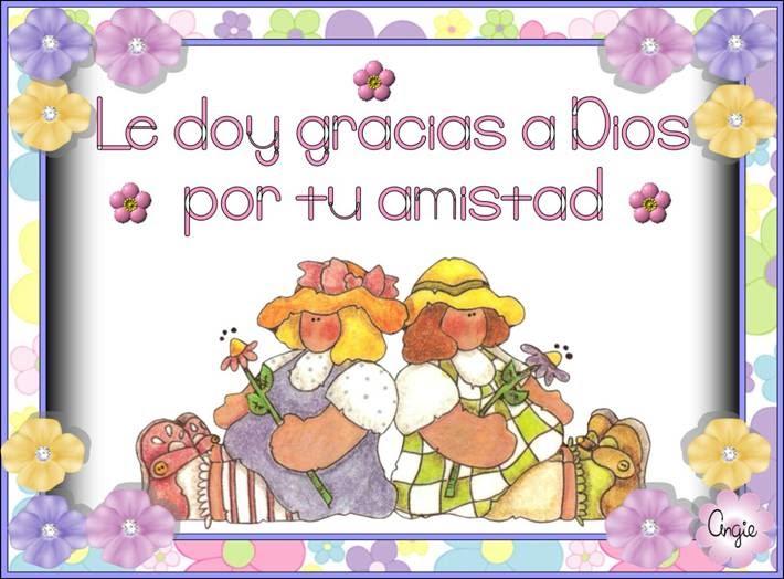 Mensajitos Ilustrados  Le Doy Gracias A Dios Por Tu Amistad
