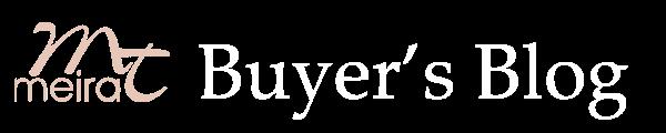Meira T - Buyer's Blog