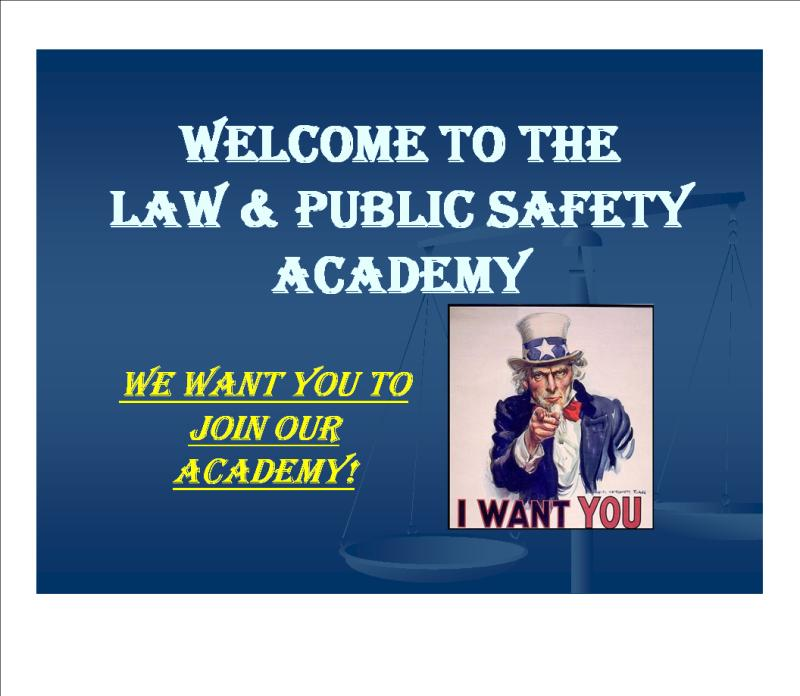 Community Safety Volunteer Academy: Law And Public Safety Academy: ECVTS, N13th St: We Want