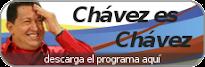 CHAVEZ ES CHAVEZ