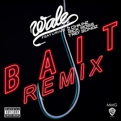 Wale - Bait (Remix)