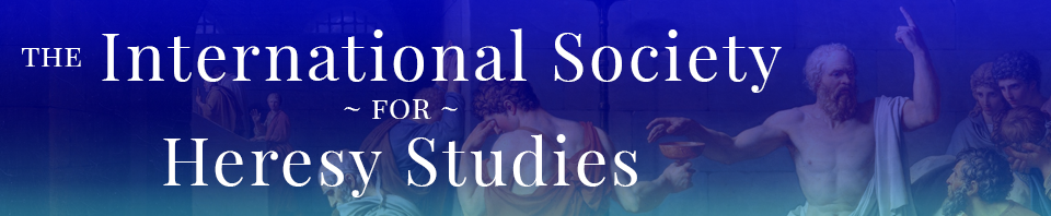 The International Society for Heresy Studies