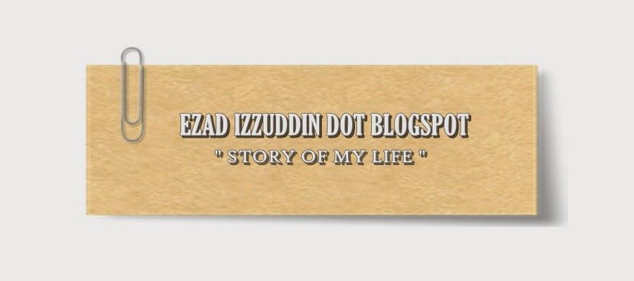 Ezad Izzuddin Dot Blogspot