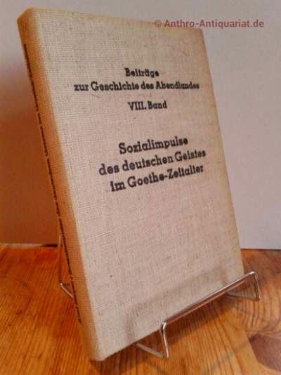 Heyer, Karl: Sozialimpulse des deutschen Geistes im Goethe-Zeitalter