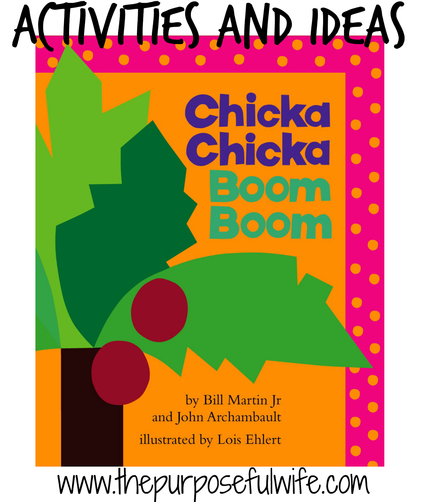 The purposeful wife october 2014 chicka chicka boom boom has got to be the most fun book about letters the rhythmic beat of the language the colorful cut out work by lois ehlert madrichimfo Images