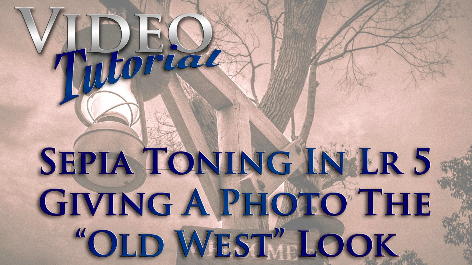 Sepia Toning In Lightroom 5, Giving A Photo The Old West Look | Video Tutorial