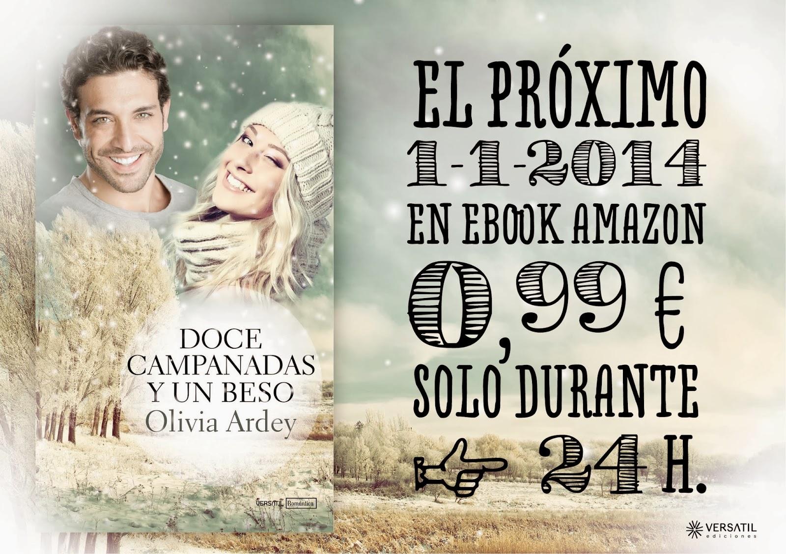 http://www.amazon.es/Doce-campanadas-beso-Olivia-Ardey-ebook/dp/B00GZKONEI/ref=sr_1_1?ie=UTF8&qid=1388584302&sr=8-1&keywords=olivia+ardey
