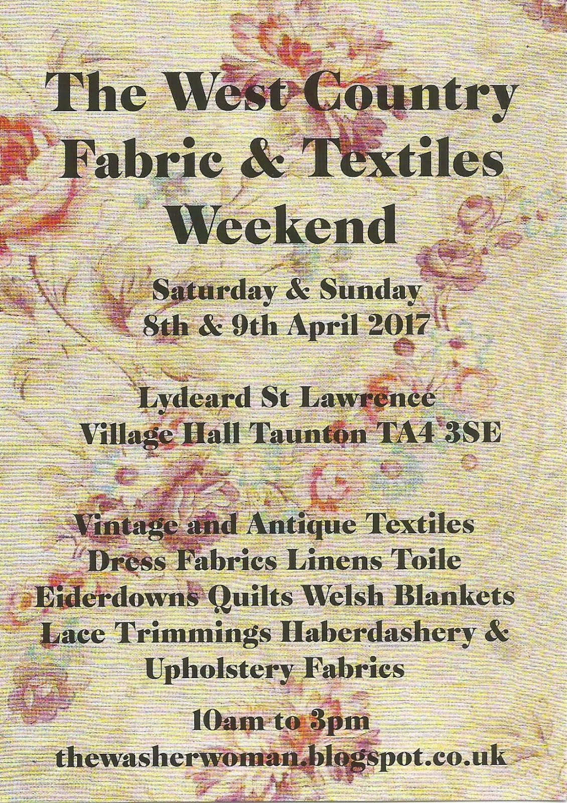 The West Country Fabric and Textiles Weekend. Lydeard St Lawrence. TA4 3SE