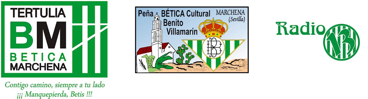 PEÑA BÉTICA  BENITO  VILLAMARÍN (MARCHENA)                     TERTULIA BÉTICA DE MARCHENA (ATBM)