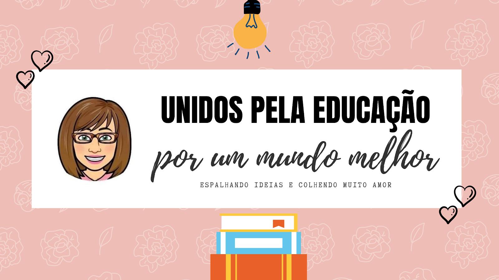 Unidos pela educação...por um mundo melhor