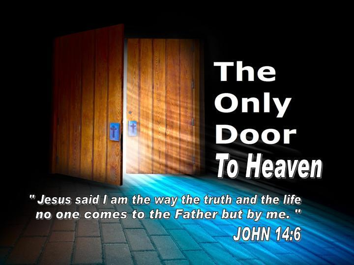 there are two doors one leads to heaven