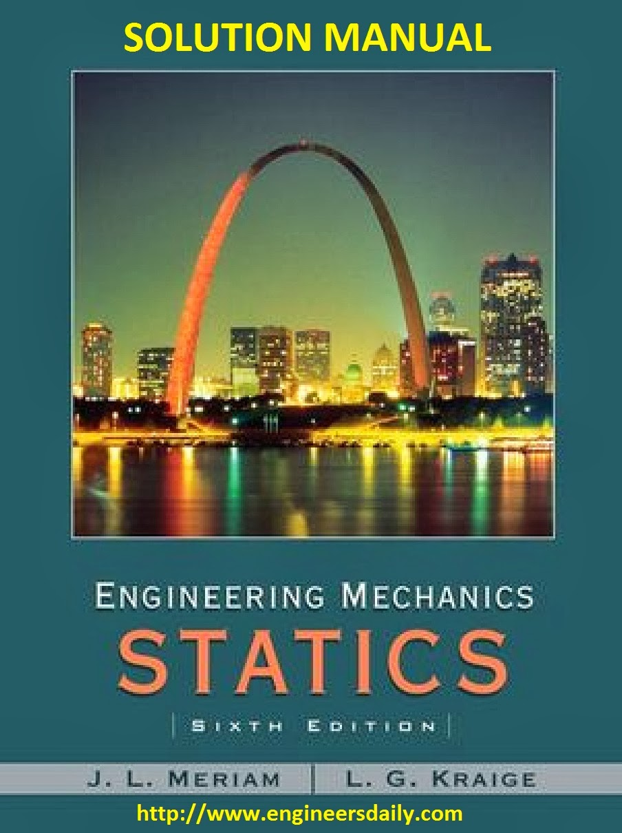 Solution Manual: Engineering Mechanics: Statics by James L. Meriam, L. Glenn Kraige