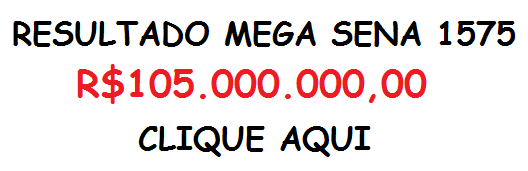 resultado MEGA SENA1575 MILIONÁRIA