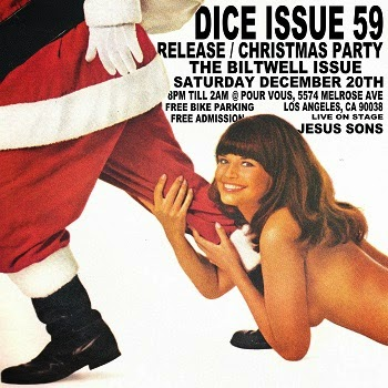 Dice Issue 59 Release/Christmas Party. The Biltwell Issue. Saturday December 20th. 8 till 2. LA.