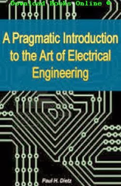 Free Downloading Electrical Engineering Books In Pdf: A Pragmatic Introduction to the Art of Electrical rh:free--download--books.blogspot.com,Design