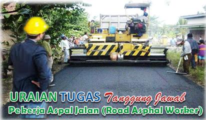 Uraian Tugas Dan Tanggung Jawab Pekerja Aspal Jalan (Road Asphal Worker)