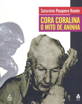Cora Coralina - O Mito de Aninha