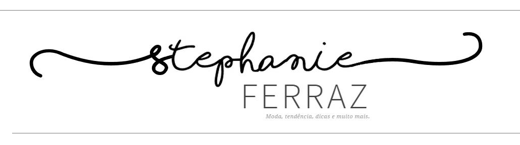 STEPHANIE FERRAZ