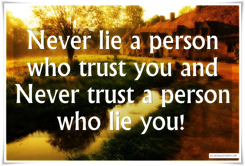 Never Lie A Person Who Trust You, Picture Quotes, Love Quotes, Sad Quotes, Sweet Quotes, Birthday Quotes, Friendship Quotes, Inspirational Quotes, Tagalog Quotes