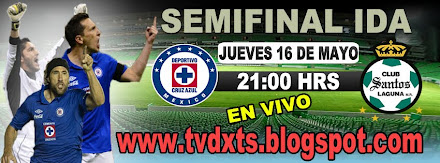 SEMIFINAL IDA LIGA MX CLAUSURA 2013 SANTOS vs CRUZ AZUL 21:00 HRS