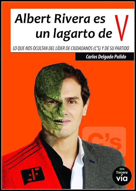 Albert  Rivera es un lagarto de V Carlos Delgado Pulido