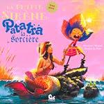""""""" La petite sirène et Patatra la sorcière """" Tome 04"""