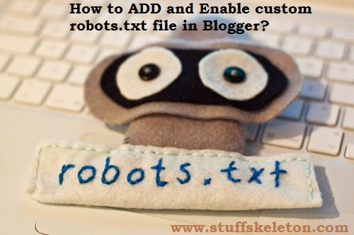 How to ADD and Enable Custom Robots.txt File in Blogger