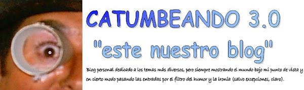 """Catumbeando 3.0: """"este nuestro blog"""""""