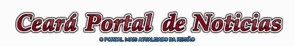 Ceará Portal de Notícias/ A informação em tempo real