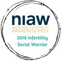 NIAW 2018 Infertility Social Warrior