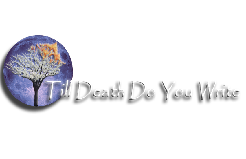 Till Death, Do You Write