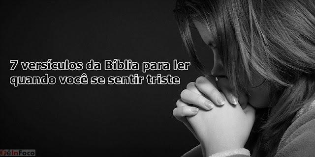 7 versículos da Bíblia para ler quando você se sentir triste