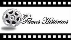 FILMES HISTÓRICOS