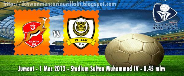 Keputusan Kelantan vs Perak 1 Mac 2013 - Liga Super 2013