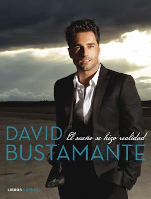 LIBRO - David Bustamante  El sueño se hizo realidad  Biografía 100% oficial (Libros Cúpula - 20 Octubre 2015)  BIOGRAFIA & MUSICA | comprar en Amazon