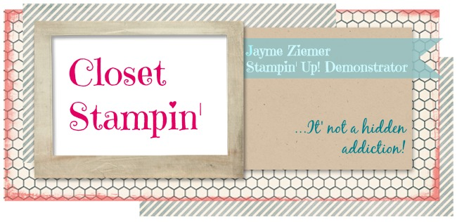 Closet Stampin' With Jayme Ziemer