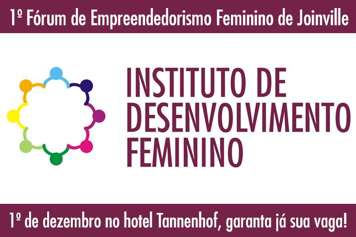 joinville, mulher, empreeendedorismo, Instituto de Desenvolvimento Feminino