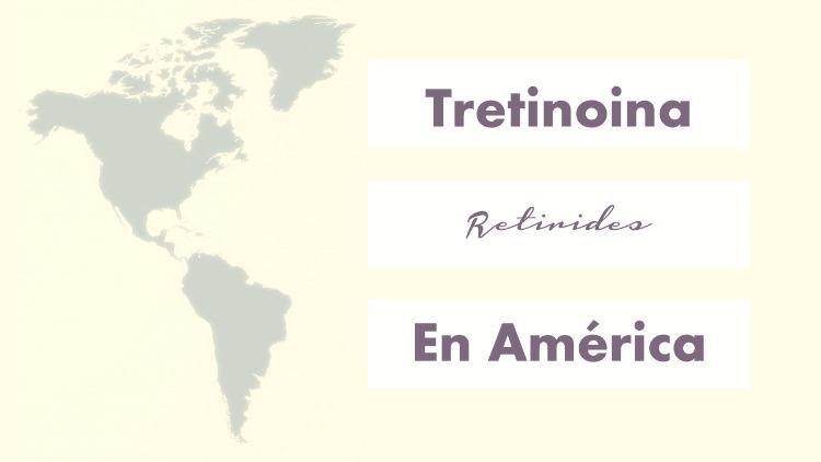 Nombres comerciales del Retirides (tretinoina) en America