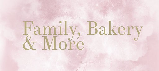 Family, Bakery & More
