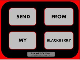 SEND FROM MY BLACKBERRY.