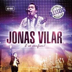 Jonas Vilar - É Só Confiar, Ao vivo