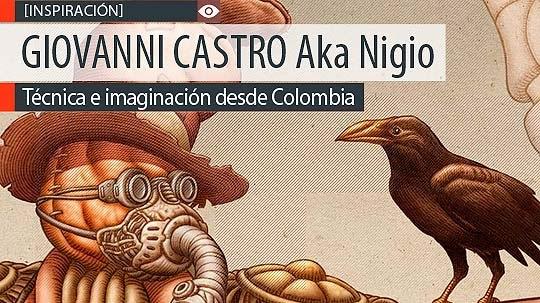Ilustración. Técnica e imaginación de GIOVANNI CASTRO Aka Nigio