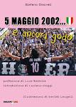 5 MAGGIO 2002...E ANCORA GODO!