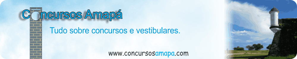 Concursos Amap. Tudo sobre concursos no Amap.