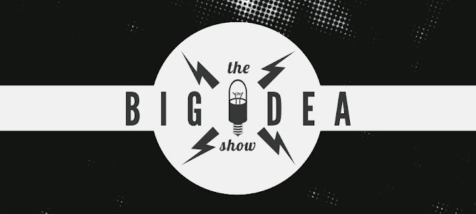 The Big Idea Show