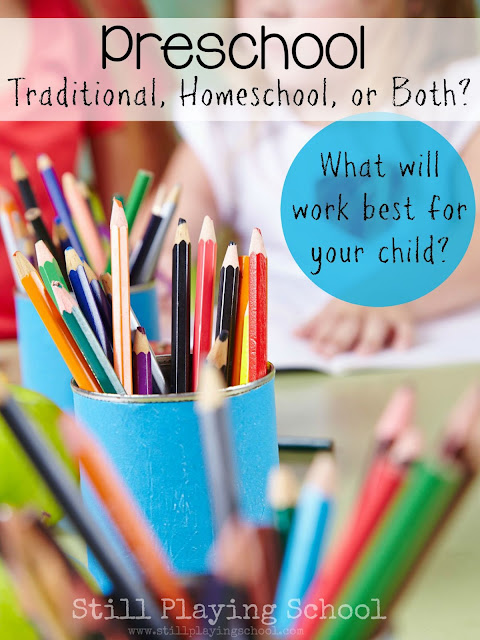 Traditional preschool, homeschool, or both? What is right for you and your child?