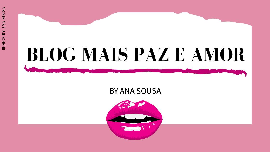 Blog Mais Paz e Amor -  Maquiagem, Resenhas, Cabelos e mais.